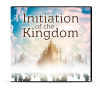 Initiation of the Kingdom